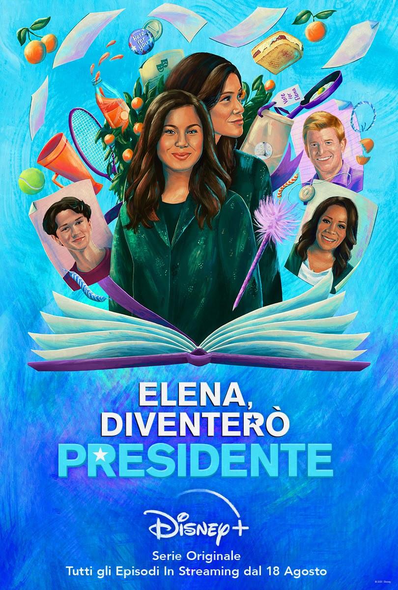 Elena, diventerò Presidente - Recensione in Anteprima Episodi 1 & 2. Su Disney+ dal 18 Agosto 2021