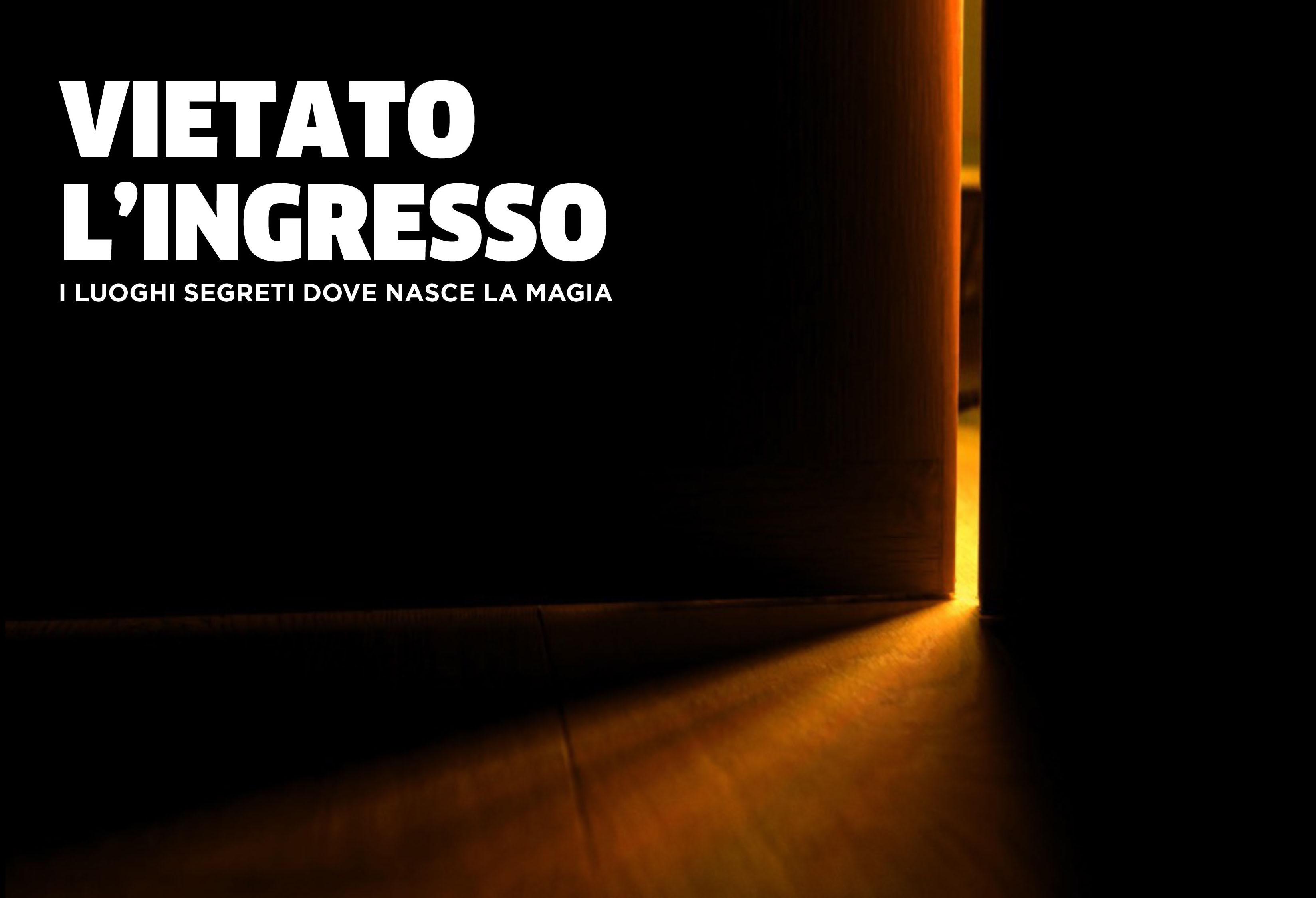 TEATRO ARCIMBOLDI - VIETATO L'INGRESSO I LUOGHI SEGRETI DOVE NASCE LA MAGIA