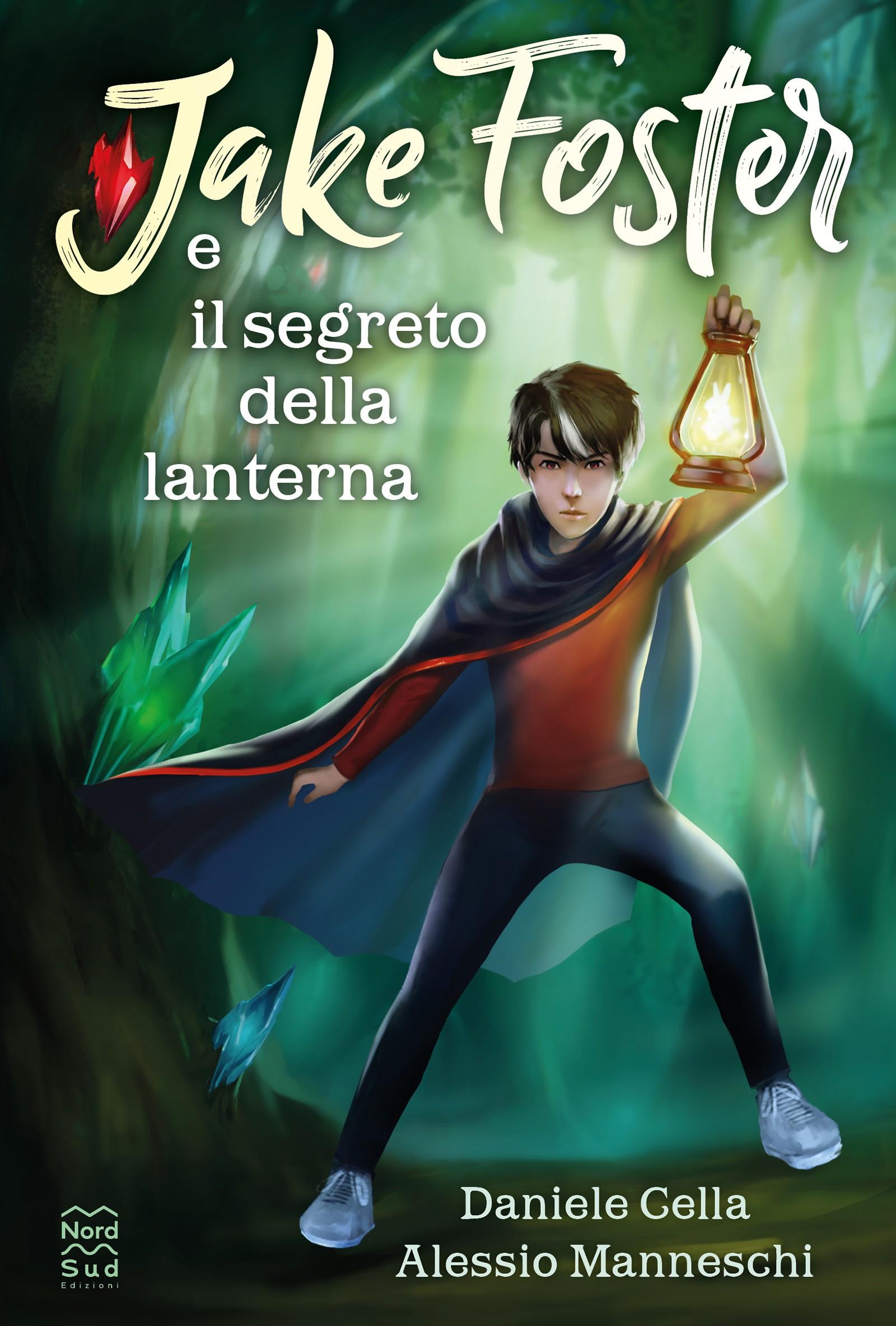 'Jake Foster e il segreto della lanterna' - il primo fantasy per ragazzi Nord-Sud Edizioni