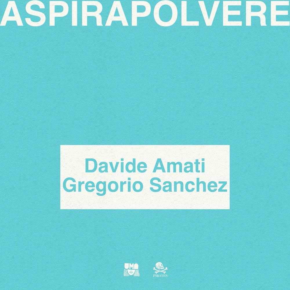 DAVIDE AMATI: ASPIRAPOLVERE feat. GREGORIO SANCHEZ è il nuovo singolo