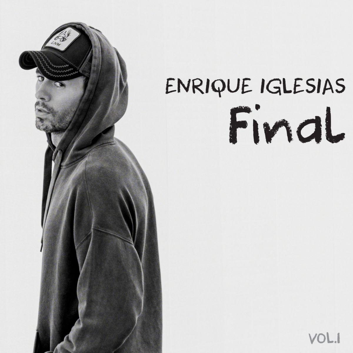 """ENRIQUE IGLESIAS: è uscito oggi """"FINAL VOL. I"""", il nuovo album della superstar latina!"""