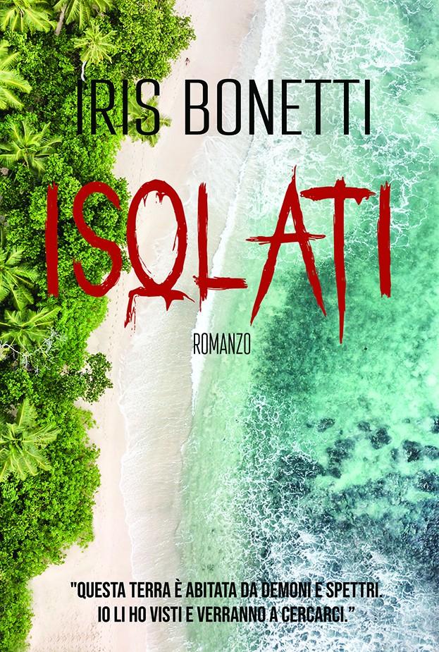 Iris Bonetti - Isolati disponibile in Self Publishing Amazon