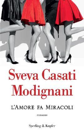Sveva Casati Modignani torna in libreria il 5 ottobre con L'AMORE FA MIRACOLI