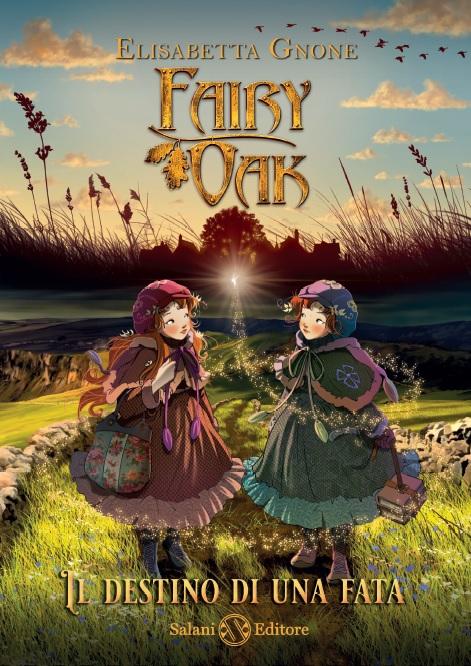 Salani - Elisabetta GNONE - dal 4 novembre 'Fairy Oak. Il destino di una fata'