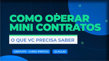 Miniatura da capa do conteúdo Como operar Mini Contratos Curso Gratuito