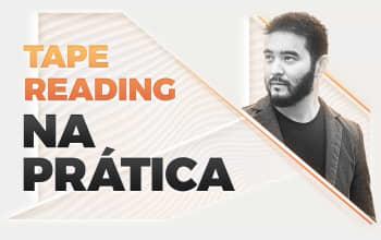 Etapa Tape Reading na prática