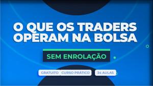 Capa do conteúdo O que os Traders Operam na Bolsa Curso Gratuito