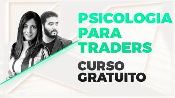Psicologia para Traders: Curso Gratuito