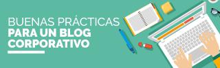 Buenas Prácticas para un Blog Corporativo