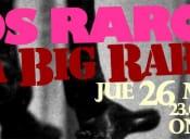Los Raros y La Big Rabia en Onaciu