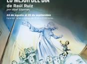 RAÚL RUIZ expo acuarelas de la novela  gráfica LO MEJOR DEL DÍA