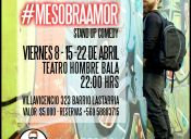 #MeSobraAmor Stand up comedy en Teatro Hombre Bala