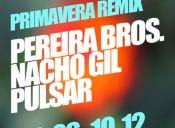 Fiesta Primavera Remix: Pereira Bros./Pulsar/Nacho gil, Club B354