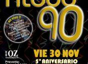 FIESTA A TODO 90 - 5º ANIVERSARIO, EX OZ