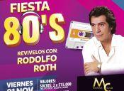 Fiesta de los 80's con Rodolfo Roth en Casino Marina del Sol