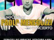 Concierto - Cumpleaños Paolo Meneguzzi