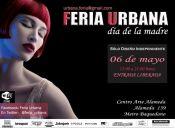 Especial día de la madre: Feria Urbana en Centro Arte Alameda - 06/05/11