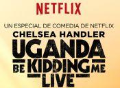 Primera y exclusiva stand-up comedy de Chelsea Handler para Neflix