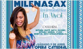 MilenaSax y Los Irresistibles en Ópera Catedral
