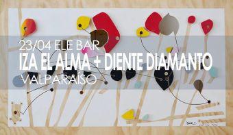 Iza El Alma y Diente Diamanto en Ele Bar