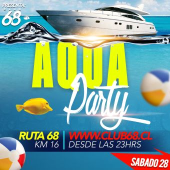 Aqua Party en Club 68