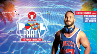 Taurus Pool Party · Lucas Flamefly (España) + Residentes Taurus