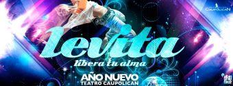 LEVITA - Año Nuevo Teatro Caupolicán