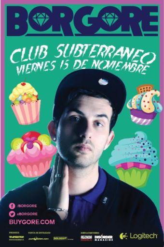 Borgore en Chile, Club Subterráneo