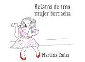 Entrevista a Martina Cañas, creadora de Relatos de una Mujer Borracha