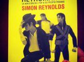 """Libros: """"Retromanía"""" de Simon Reynolds y la cultura del revival"""