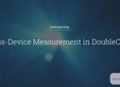 Cross-Device Measurements y Programmatic Guaranteed lo nuevo de DoubleClick de Google