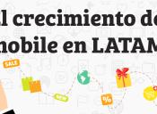 [Infografía] El crecimiento de mobile en LATAM