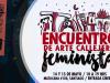 Primer Encuentro de Arte Callejero Feminista en Matucana 100