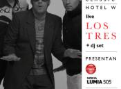 Los Tres en vivo, Hotel W