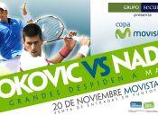 Evento deportivo: Nadal v/s Djokovic en Movistar Arena