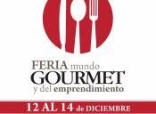 Feria Mundo Gourmet y del Emprendimiento - 12 al 14 de Diciembre