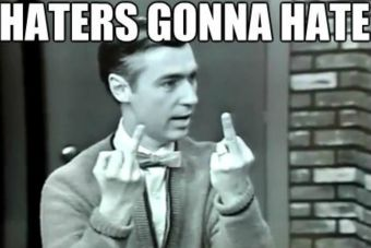 7 consejos para hacerle frente a los haters que critican todo lo que haces