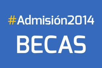 Admisión 2014: Listado de Becas a las que puedes postular