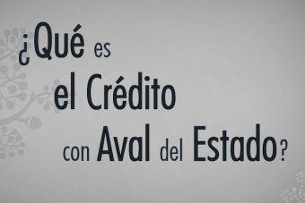 ¿Qué es el Crédito con Aval del Estado?