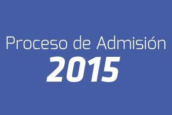 Proceso de Admisión 2015: Resultados, becas y puntajes de corte