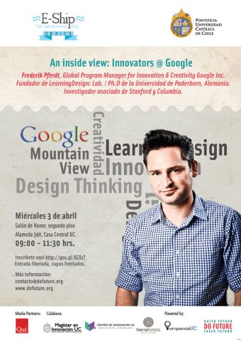 "Charla E-Ship Series - Do Future ""An inside view: Innovators @ Google"", con Frederik Pferdt"