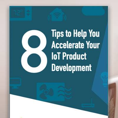 Whitepaper: 8 Tips to Help You Accelerate Your IoT Product Development cover image