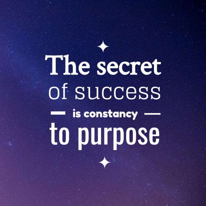 Artstudio The Secret Of Success Is Constancy To Purpose Image