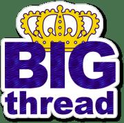 Big Thread