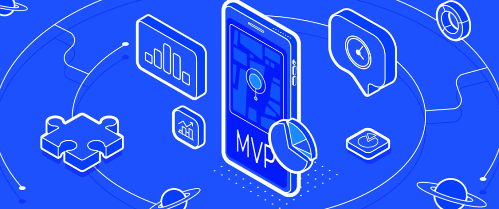 Cover image for MVP for Startups: Why Building an MVP Is a Great Idea