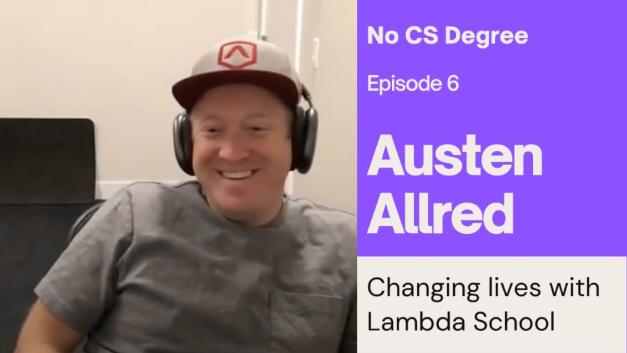 Changing lives with Lambda School - an Austen Allred interview