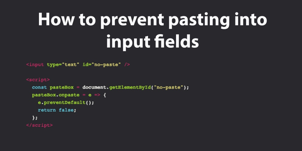 How to prevent pasting into input fields - DEV Community