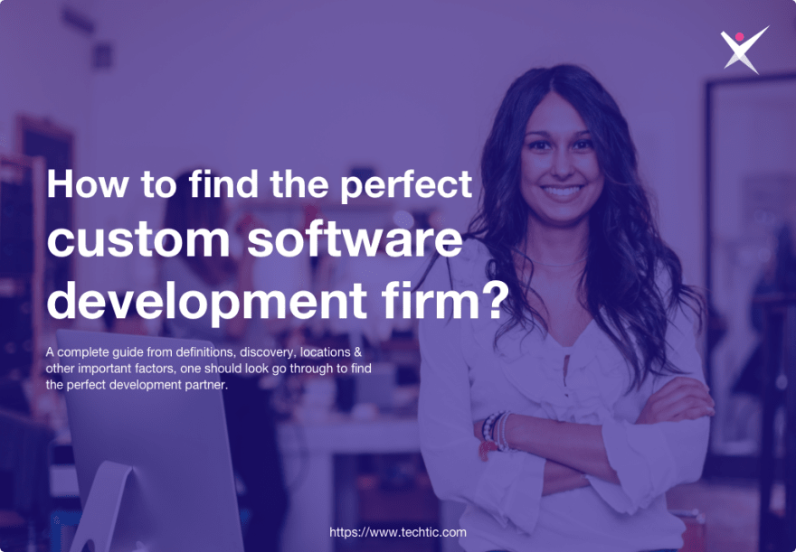 How to Find the perfect Custom Software Development Firm