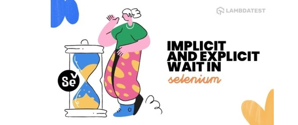 Cover image for How To Handle Synchronization In Selenium PHP Using Implicit and Explicit Wait?