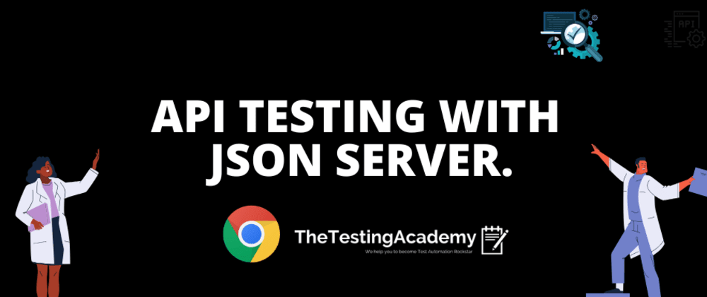 Cover image for 🛑 How to API Testing with JSON Server?